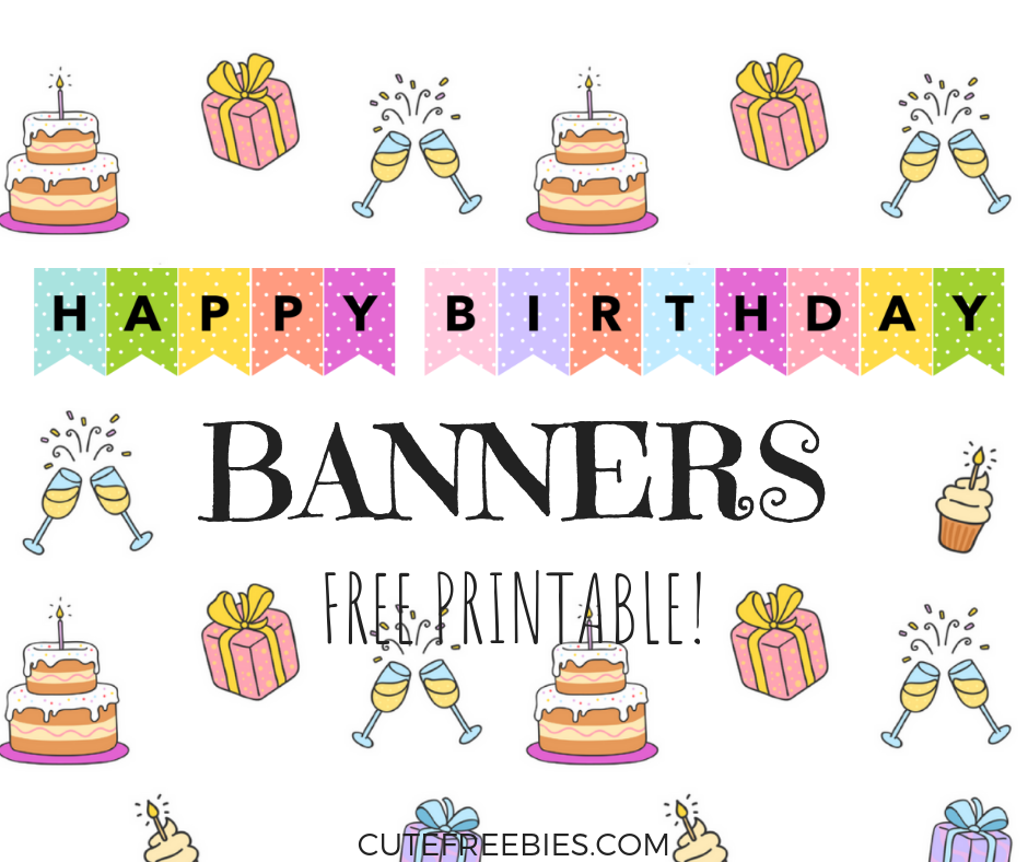 happy birthday banners buntings free printable cute freebies