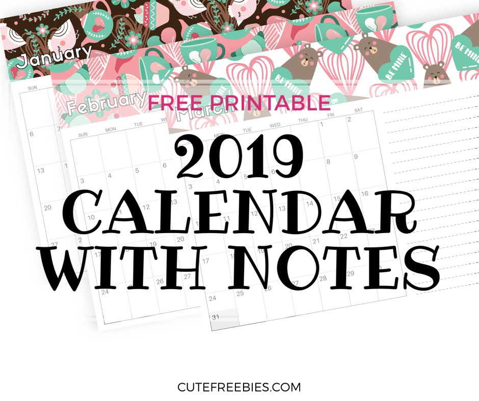 Printable 2019 Calendar With Notes Cute Freebies For You