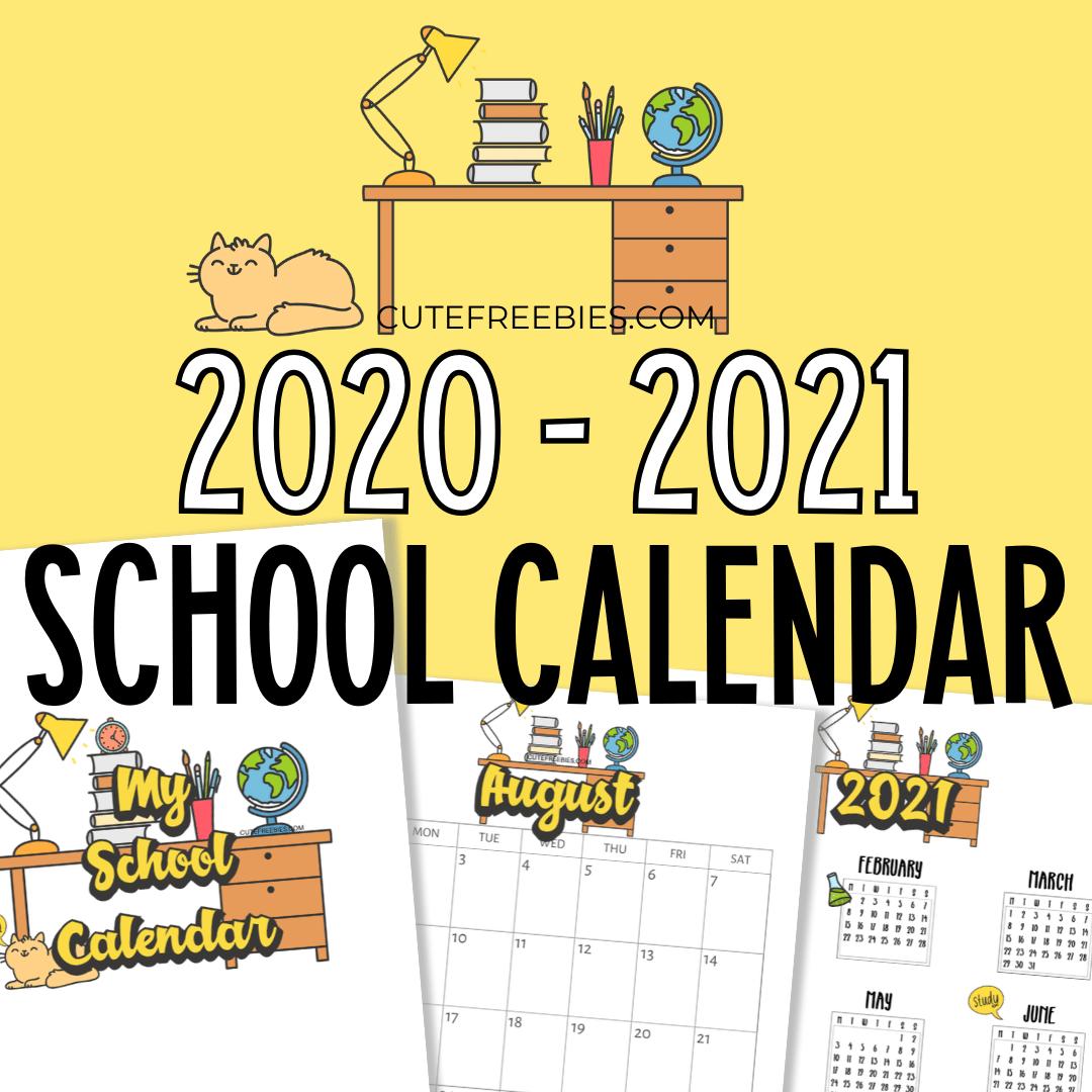 School Calendar Printable For 2020 - 2021 - Cute Freebies ...